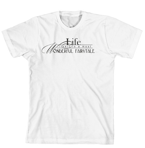 T-Shirt - Life itself is a most wonderful Fairytale (170-0027-000)