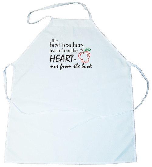 Apron -  the best teachers teach from the heart, not from the book. (100-0032-000)