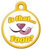 Dog Tag Art Is That Food? Pet ID Dog Tag