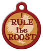 Dog Tag Art I Rule the Roost Pet ID Dog Tag