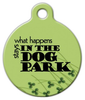 Dog Tag Art What Happens in the Dog Park Pet ID Dog Tag