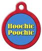 Dog Tag Art Hoochie Poochie Pet ID Dog Tag
