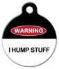 Dog Tag Art I Hump Stuff Pet ID Dog Tag