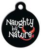 Dog Tag Art Naughty by Nature Pet ID Dog Tag