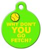 Dog Tag Art YOU Go Fetch Pet ID Dog Tag
