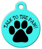 Dog Tag Art Talk to the Paw! Pet ID Dog Tag