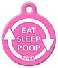 Dog Tag Art Pink Eat, Sleep, Poop Repeat Pet ID Dog Tag