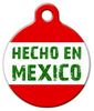 Dog Tag Art Made in Mexico (Hecho en Mexico) Pet ID Dog Tag