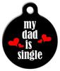 Dog Tag Art Dad is Single Pet ID Dog Tag