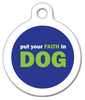 Dog Tag Art Put Your Faith in DOG Pet ID Dog Tag