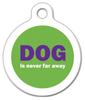 Dog Tag Art DOG is Never Far Away Pet ID Dog Tag