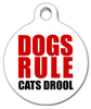 Dog Tag Art Dogs Rule Cats Drool! Pet ID Dog Tag