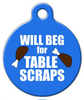 Dog Tag Art Will Beg for Table Scraps Pet ID Dog Tag