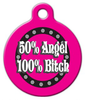 Dog Tag Art 50 Angel 100 Bitch Pet ID Dog Tag