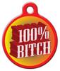 Dog Tag Art 100% Bitch Pet ID Dog Tag
