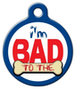 Dog Tag Art I'm Bad to the Bone Pet ID Dog Tag