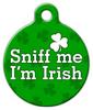 Dog Tag Art Sniff Me I'm Irish Pet ID Dog Tag