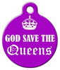 Dog Tag Art God Save the Queens Pet ID Dog Tag