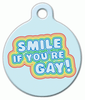 Dog Tag Art Smile if You're Gay Pet ID Dog Tag