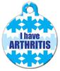 Dog Tag Art I Have Arthritis Pet ID Dog Tag