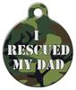 Dog Tag Art I Rescued My Dad Camoflage Pet ID Dog Tag
