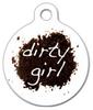Dog Tag Art Dirty Girl Pet ID Dog Tag