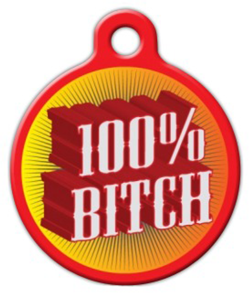 Dog Tag Art 100% Bitch Pet ID Dog Tag