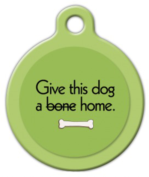 Dog Tag Art Give This Dog a Home Pet ID Dog Tag
