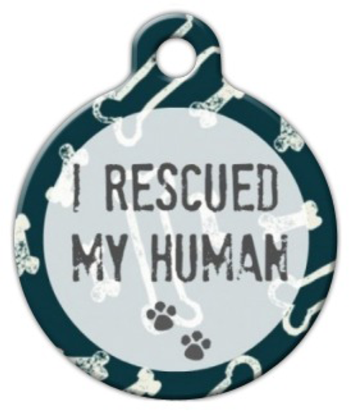 Dog Tag Art I Rescued My Human Pet ID Dog Tag