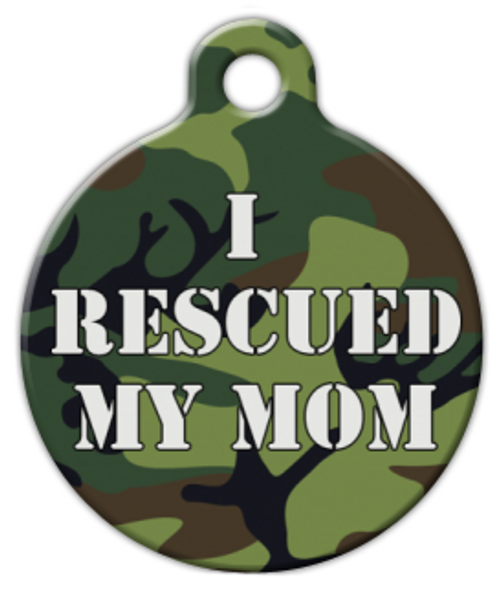 Dog Tag Art I Rescued My Mom Camouflage Pet ID Dog Tag