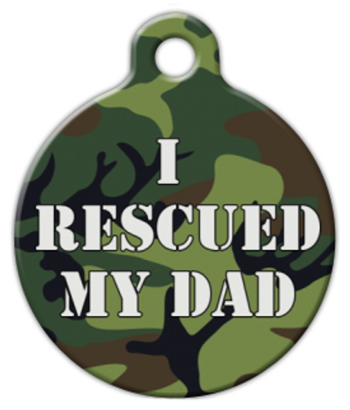 Dog Tag Art I Rescued My Dad Camoflage Pet ID Dog Tag