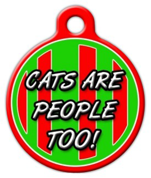 Dog Tag Art Cats Are People Too Pet ID Dog Tag