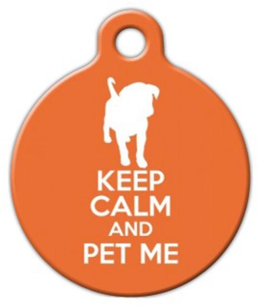 Dog Tag Art Keep Calm and Pet Me Pet ID Dog Tag