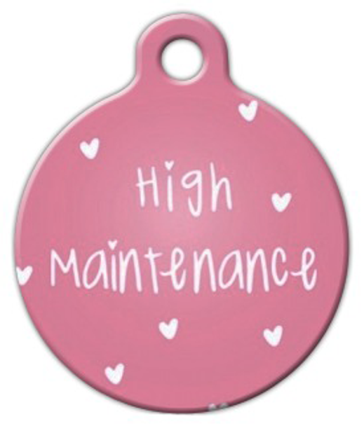 Dog Tag Art High Maintenance Pet ID Dog Tag