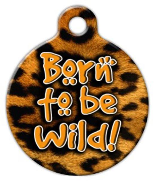 Dog Tag Art Born To Be Wild Pet ID Dog Tag