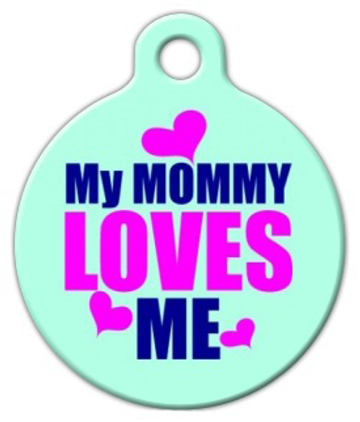 Dog Tag Art My Mommy Loves Me Pet ID Dog Tag