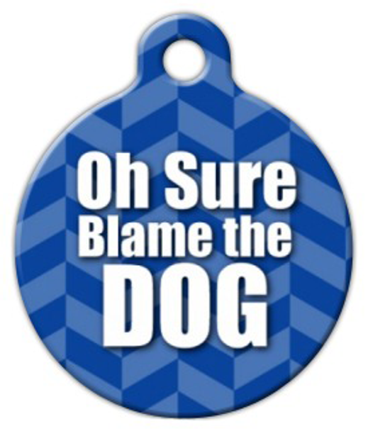 Dog Tag Art Blame Game Pet ID Dog Tag