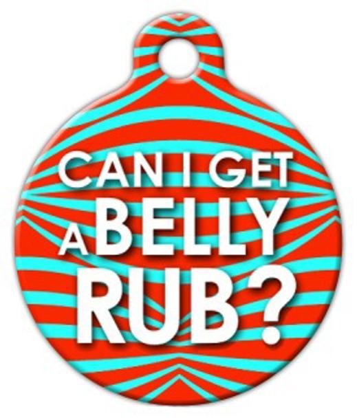 Dog Tag Art Can I Get a Belly Rub! Pet ID Dog Tag