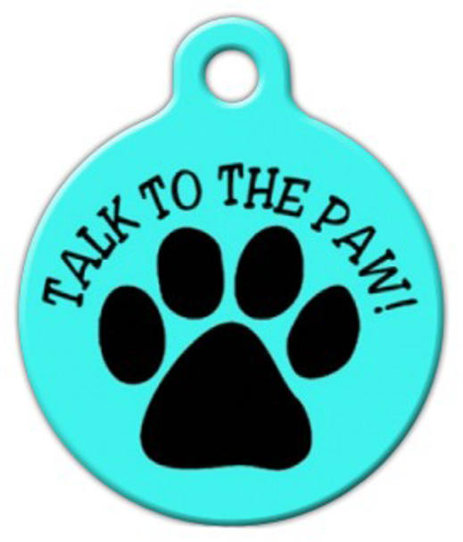 Dog Tag Art Talk to the Paw! Pet ID Dog Tag