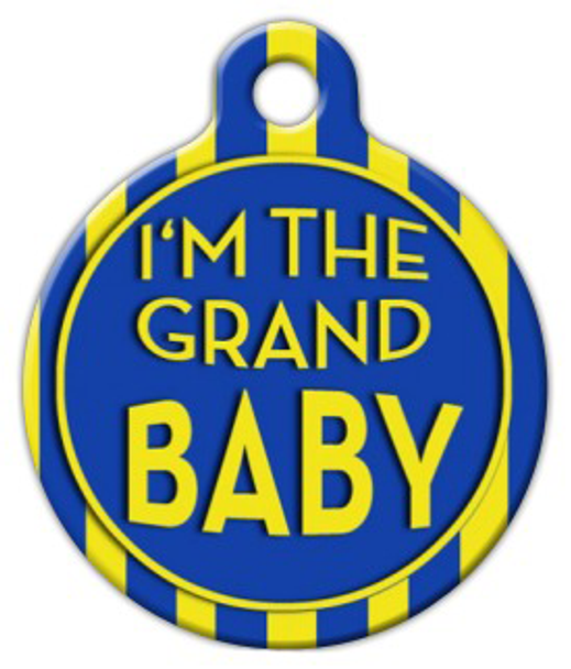 Dog Tag Art I'm the Grand Baby Pet ID Dog Tag