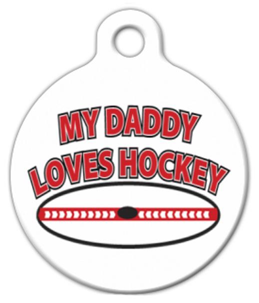 Dog Tag Art My Daddy Loves Hockey Pet ID Dog Tag