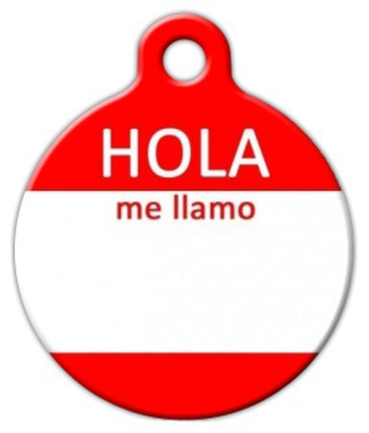Dog Tag Art Hello My Name Is SPANISH Pet ID Dog Tag