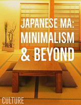 """When Less is More: Japanese Concept of """"MA"""", Minimalism and Beyond"""