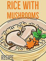 Japanese Rice with Mushrooms (Kinoko-Gohan)