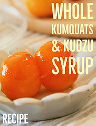 Kumquat Preserve with Kudzu Syrup Recipe