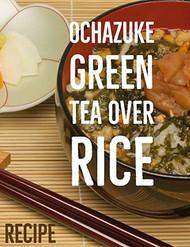 Green Tea Over Rice (Ochazuke) Recipe