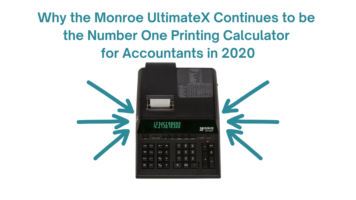 Why the Monroe UltimateX Continues to be the Number One Printing Calculator for Accountants in 2020