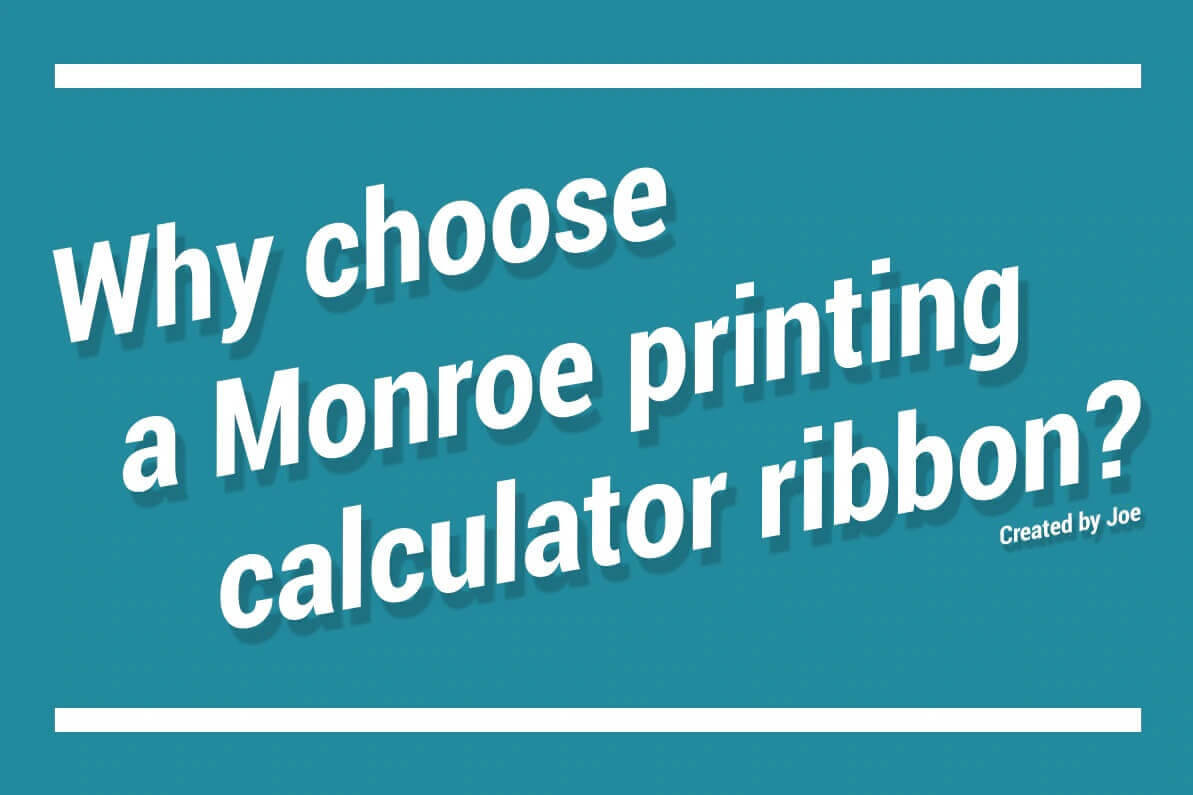 Why choose a Monroe printing calculator ribbon?