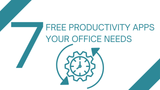 Seven Free Productivity Apps Your Office Needs