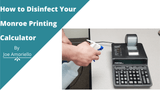 How to Disinfect Your Monroe Printing Calculator